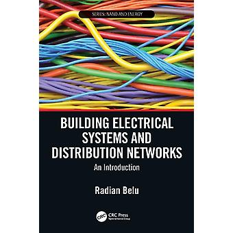 Building Electrical Systems and Distribution Networks by Belu & Radian University of Alaska Anchorage & Alaska & USA