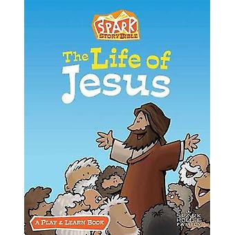 A vida de Jesus: uma faísca história Bíblia jogar e aprender-livro