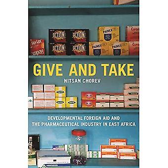 Geven en nemen: Ontwikkelingshulp en de farmaceutische industrie in Oost-Afrika (Princeton Studies in Global and Comparative Sociology)