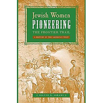 Jewish Women Pioneering the Frontier Trail: A History in the American West