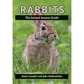 Rabbits - The Animal Answer Guide