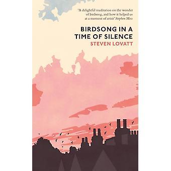 Birdsong in a Time of Silence door Steven Lovatt