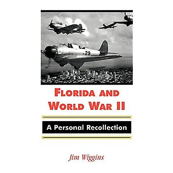 Florida and World War II - A Personal Recollection by Jim Wiggins - 97