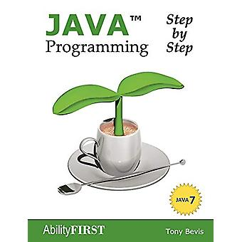 Java Programming Step-by-step by Tony Bevis - 9780956575821 Book