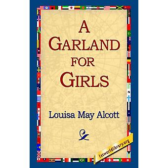 A Garland for Girls by Louisa May Alcott - 9781421814834 Book