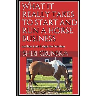 What It Really Takes to Start and Run a Horse Business - And How to Do