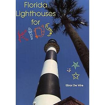 Florida Lighthouses for Kids by Elinor De Wire - 9781561643233 Book