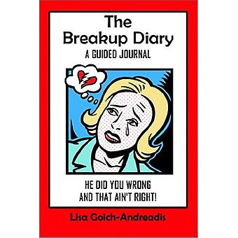 The Breakup Diary by Lisa Goich-Andreadis - 9781589392601 Book