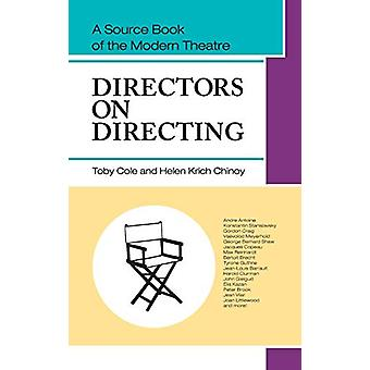 Directors on Directing - A Source Book of the Modern Theatre by Toby C