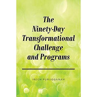 The Ninety-Day Transformational Challenge and Programs by Ireen Purug