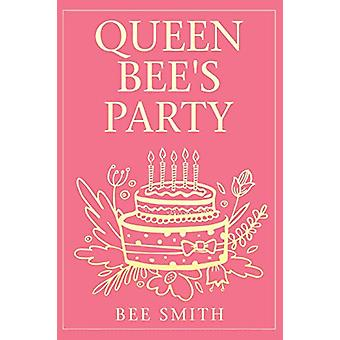 Queen Bee's Party by Bee Smith - 9781796003833 Book