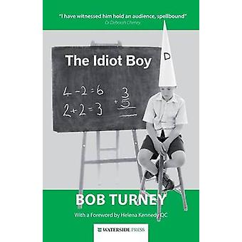 The Idiot Boy (2nd Revised edition) by Bob Turney - 9781909976252 Book