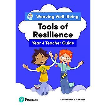 Weaving WellBeing Year 4  P5 Tools of Resilience Teacher Guide by Fiona FormanMick Rock