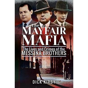 La mafia mayfair: les vies et les crimes des frères Messina