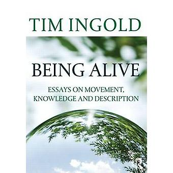 Being Alive by Ingold & Tim University of Aberdeen & UK