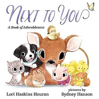 Next to You by Lori Haskins Houran & Illustrated by Sydney Hanson
