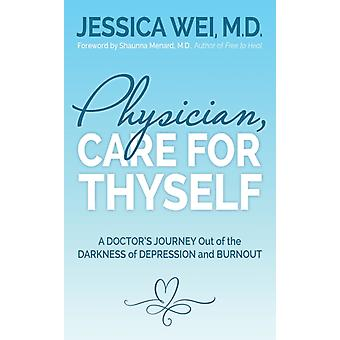 Physician Care for Thyself by Jessica Wei