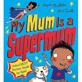 My Mum Is a Supermum de McAllister & Angela
