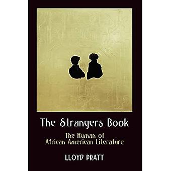 The Strangers Book: The Human of African American Literature (Haney Foundation� Series)