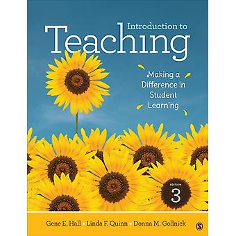 Introduction to Teaching  Making a Difference in Student Learning by Gene E Hall & Linda F Quinn & Donna M Gollnick