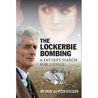 The Lockerbie Bombing A Father's Search for Justice