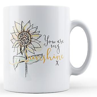 You are my Sunshine x - Printed Mug