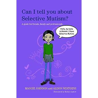 Can I tell you about Selective Mutism by Maggie Johnson