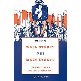 When Wall Street Met Main Street - The Quest for an Investors' Democra