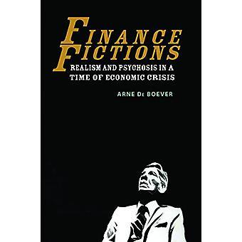 Finanzen-Fiktionen - Realismus und Psychose in einer Zeit der wirtschaftlichen Krise