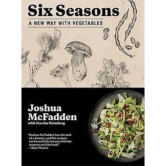 Six Seasons by Joshua McFadden - Martha Holmberg - 9781579656317 Book