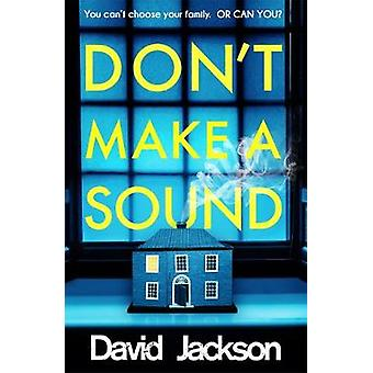 Don't Make a Sound - Can you keep quiet about the bestselling thriller