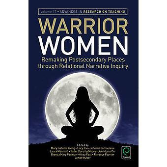Warrior vrouwen - Remaking postsecundair plaatsen door relationele Narra