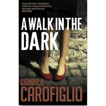A Walk in the Dark by Gianrico Carofiglio - 9781904738534 Book