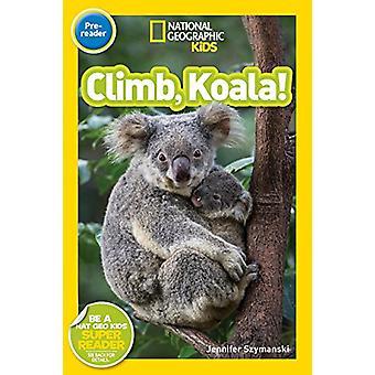 National Geographic Kids Readers - Climb - Koala! (National Geographic