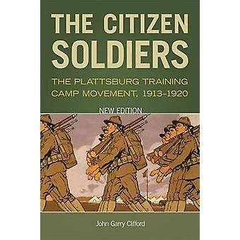 Les soldats-citoyens - le mouvement de Camp d'entraînement Plattsburg - 1913-19