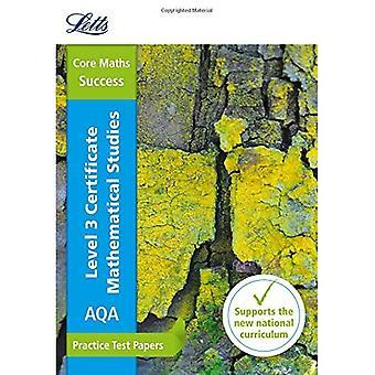 Letts Core wiskunde praktijk examenteksten - AQA Level 3 certificaat wiskundige Studies: praktijk Test Papers