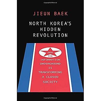 Nordkorea gömda Revolution: hur Information tunnelbanan omvandlar ett stängt samhälle