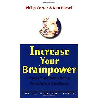 Öka din hjärnkapacitet: Förbättra din kreativitet, minne, Mental snabbhet och intelligens: förbättra din kreativitet minne, Mental snabbhet och intelligens (IQ träning)