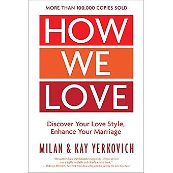 How We Love: Discover your� Love Style, Enhance your Marriage (Expanded Edition)