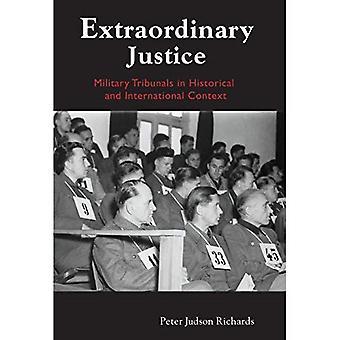 Außerordentlichen Gerechtigkeit: Militärgerichte im historischen und internationalen Kontext