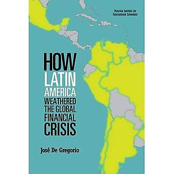 How Latin America Weathered the Global Financial Crisis (Peterson Institute for International Economics - Publication)