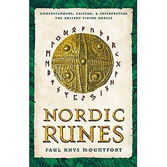 Nordic Runes: Understanding Casting and Interpreting the Ancient Viking Oracle