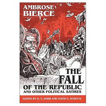 La chute de la République et autres Satires politiques