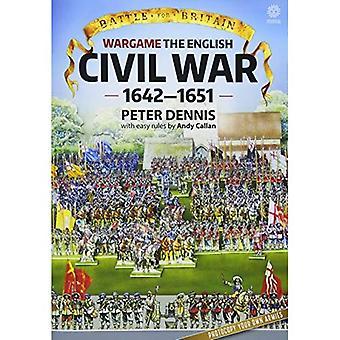 Slag voor Groot-Brittannië: oorlogspel: de Engelse burgeroorlogen 1642-1651