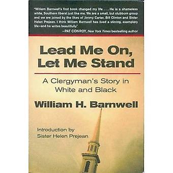 Lead Me On, laat mij staan: Een predikant van verhaal in wit en zwart