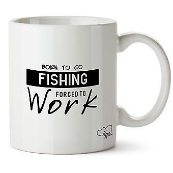 Hippowarehouse syntynyt kalastaa pakko työskennellä painettu muki Cup keraaminen 10oz
