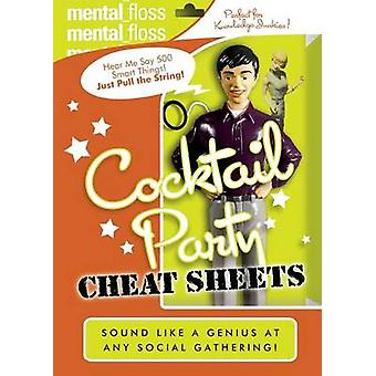 Mental Floss Cocktail Party Cheat Sheets by Pearson & Will