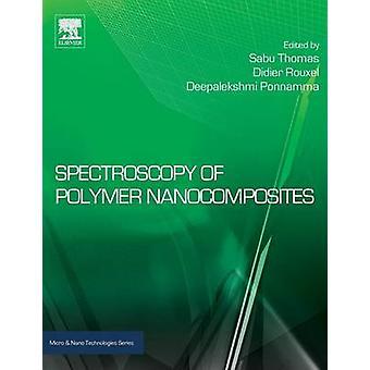Spectroscopy of Polymer Nanocomposites by Thomas & Sabu