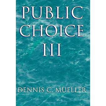 Public Choice III de Dennis C. Mueller
