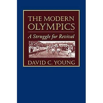 The Modern Olympics A Struggle for Revival by Young & David C.